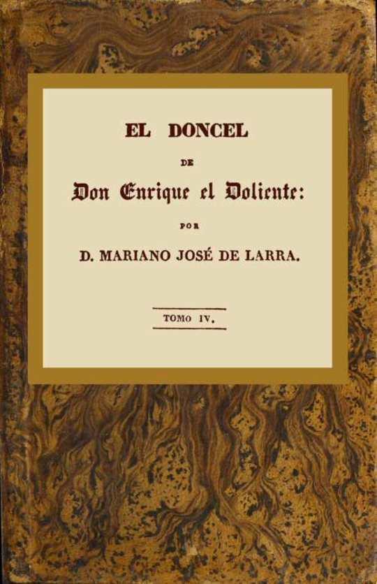 El doncel de don Enrique el doliente, Tomo IV (de 4) Historia caballeresca del siglo quince
