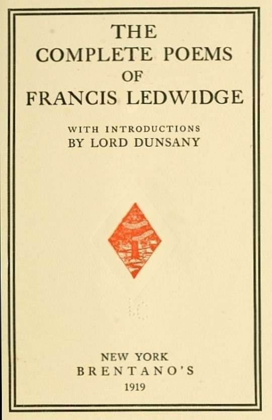 The Complete Poems of Francis Ledwidge with Introductions by Lord Dunsany