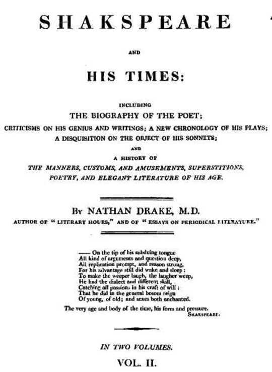 Shakspeare and His Times [Vol. II. of II.] Including the Biography of the Poet; criticisms on his genius and writings; a new chronology of his plays; a disquisition on the on the object of his sonnets; and a history of the manners, customs, and amusements, superstitions, poetry, and elegant literature of his age