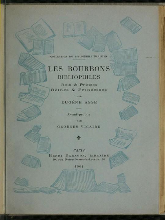 Les Bourbons bibliophiles Rois & Princes, Reines & Princesses