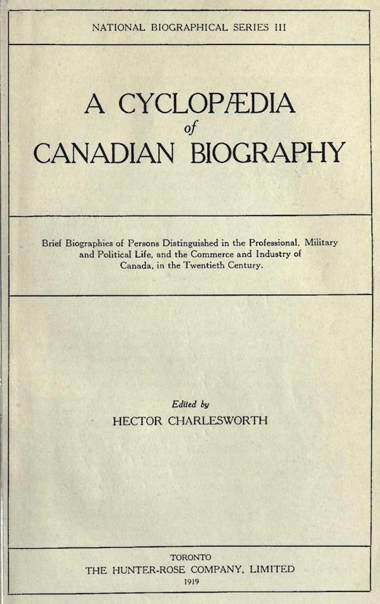 A Cyclopædia of Canadian Biography