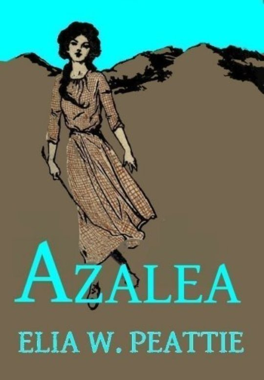 Azalea The Story of a Little Girl in the Blue Ridge Mountains
