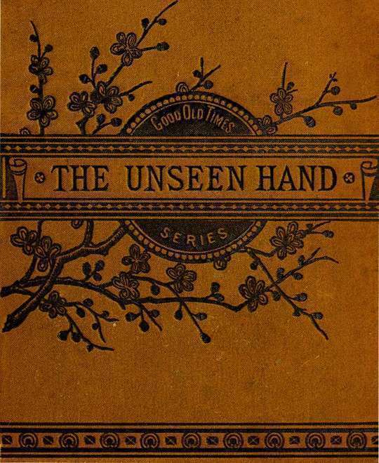 The Unseen Hand or James Renfew and His Boy Helpers