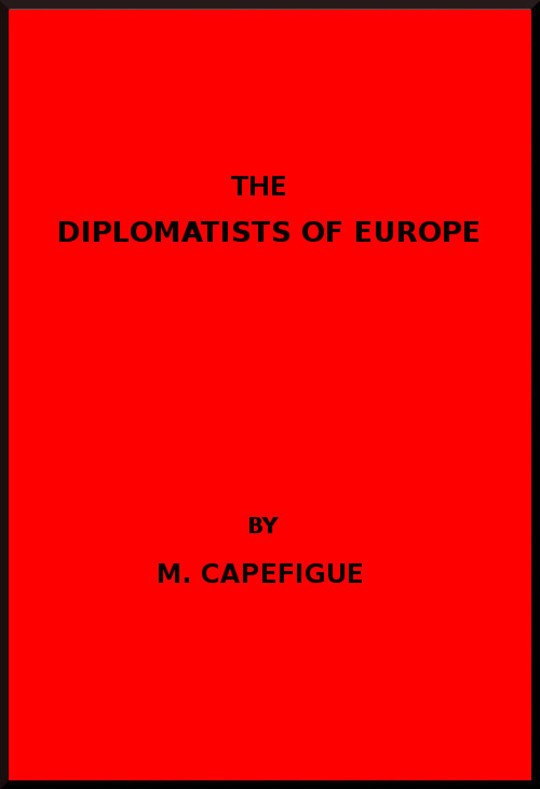 The Diplomatists of Europe