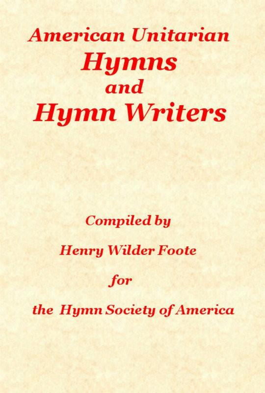 American Unitarian Hymn Writers and Hymns