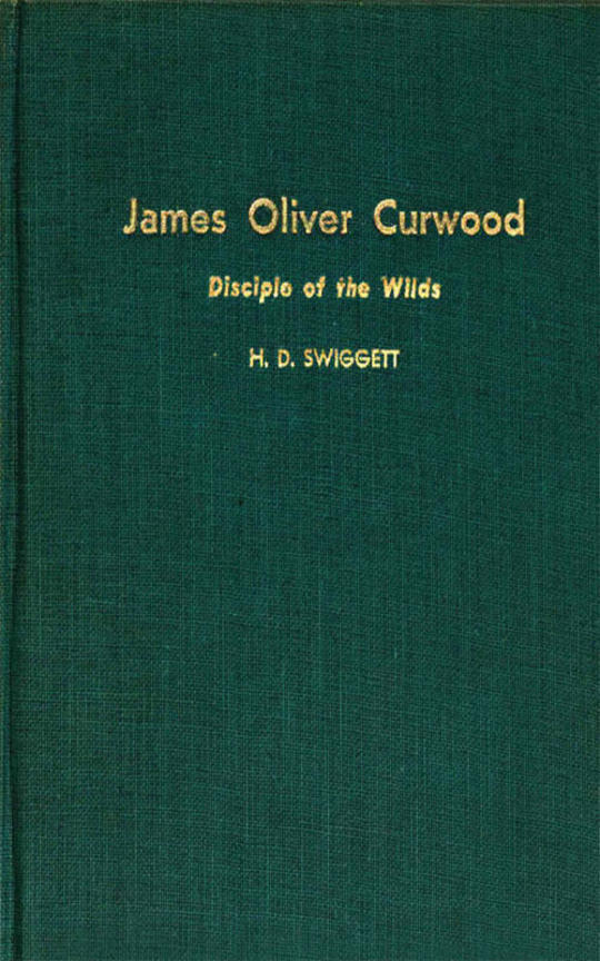 James Oliver Curwood, Disciple of the Wilds