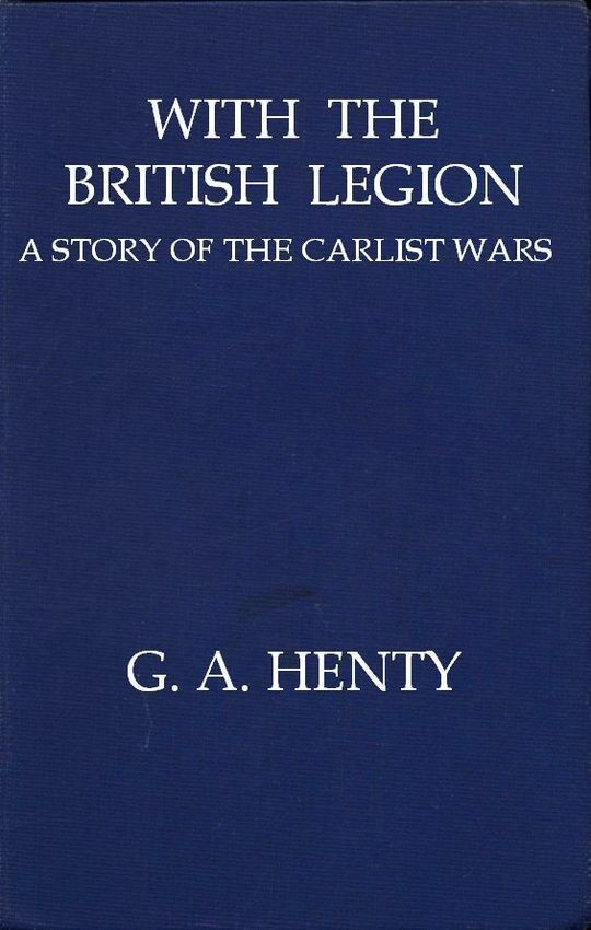 With the British Legion A Story of the Carlist Wars