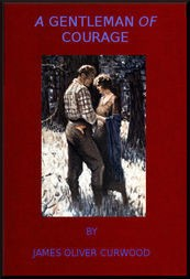 A Gentleman of Courage A Novel of the Wilderness