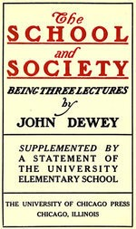 The School and Society Being three lectures