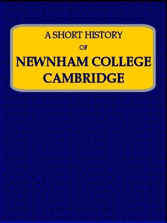 A Short History of Newnham College Cambridge