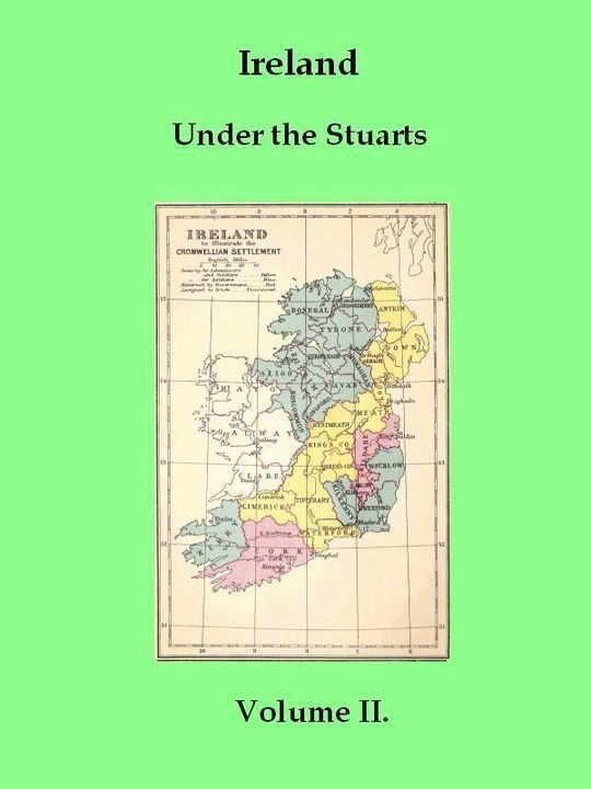 Ireland under the Stuarts and during the Interregnum, Vol. II (of 3), 1642-1660