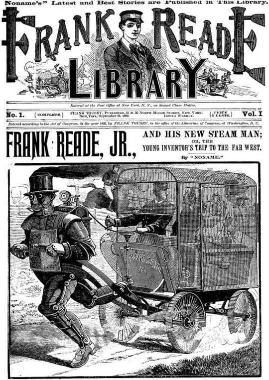 Frank Reade, Jr., and His New Steam Man, or, the Young Inventor's Trip to the Far West Frank Reade Library Vol. I