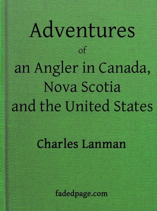 Adventures of an Angler in Canada, Nova Scotia and the United States