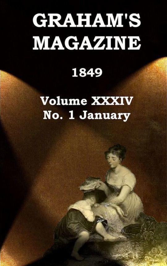 Graham's Magazine, Vol. XXXIV, No. 1, January 1849
