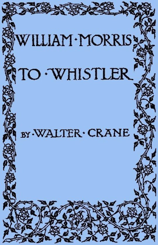 William Morris to Whistler Papers and addresses on art and craft and the commonweal.