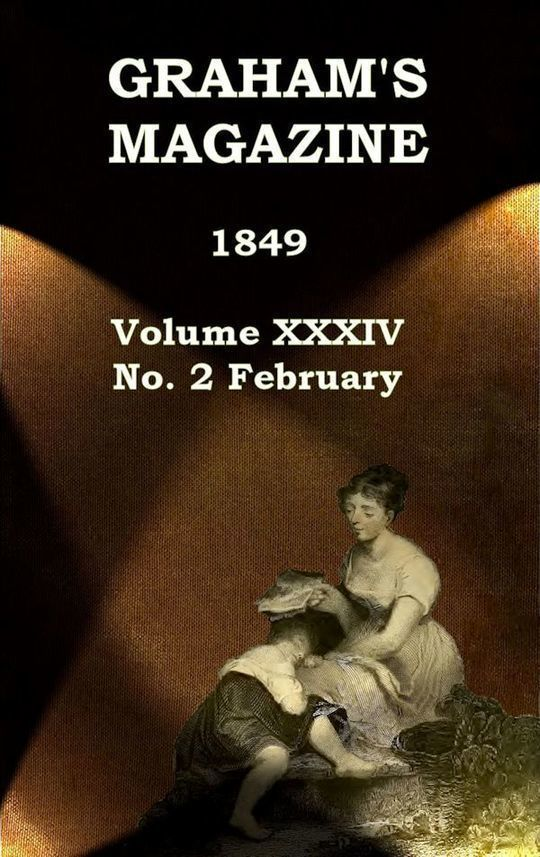 Graham's Magazine, Vol. XXXIV, No. 2, February 1849