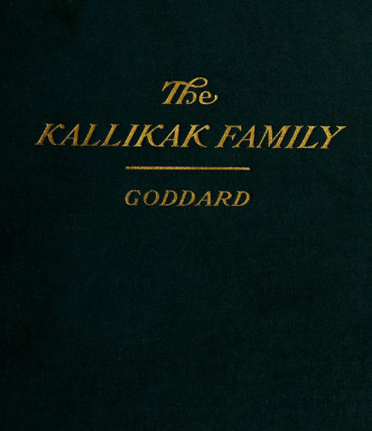 The Kallikak Family A Study in the Heredity of Feeble-Mindedness