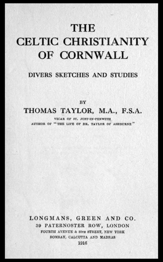 The Celtic Christianity of Cornwall Divers Sketches and Studies