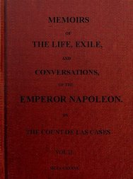Memoirs of the life, exile, and conversations of the Emperor Napoleon. (Vol. II)