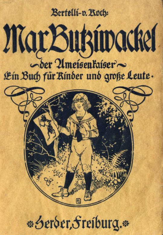 Max Butziwackel der Ameisenkaiser Ein Buch für Kinder und große Leute