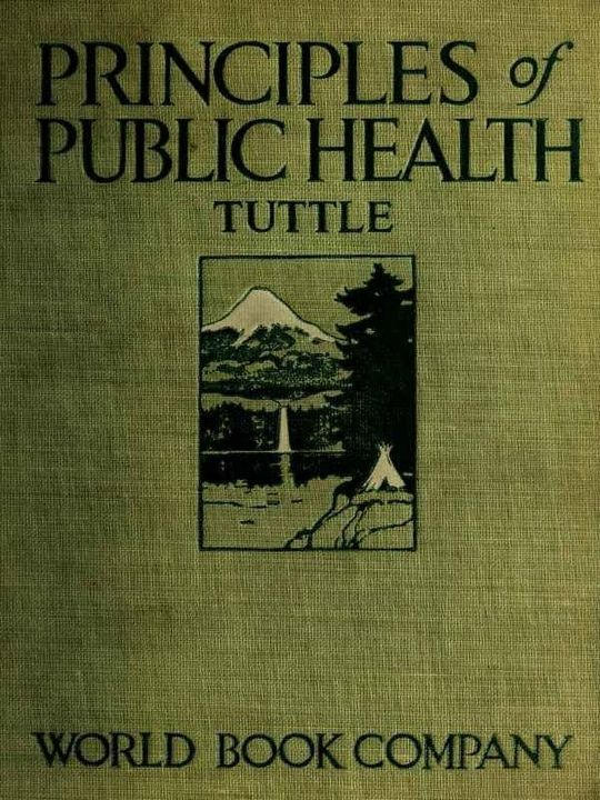 Principles of Public Health A Simple Text Book on Hygene Presenting the Principles Fundamental to the Conservation of Individual and Community Health