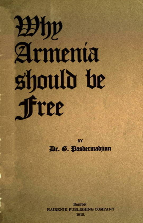 Why Armenia Should Be Free Armenia's Role in the Present War