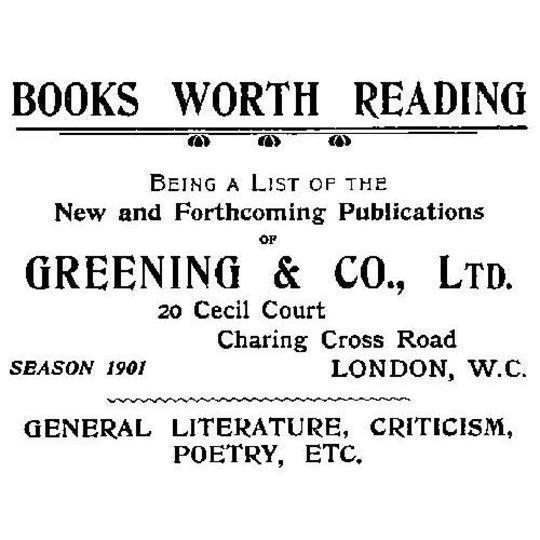 Books Worth Reading Being a List of the New and Forthcoming Publications of Greening & Co., Ltd, season 1901