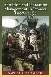 Abolition & Plantation Management in Jamaica 1807-1838