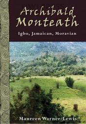 Archibald Monteath: Igbo, Jamaican, Moravian