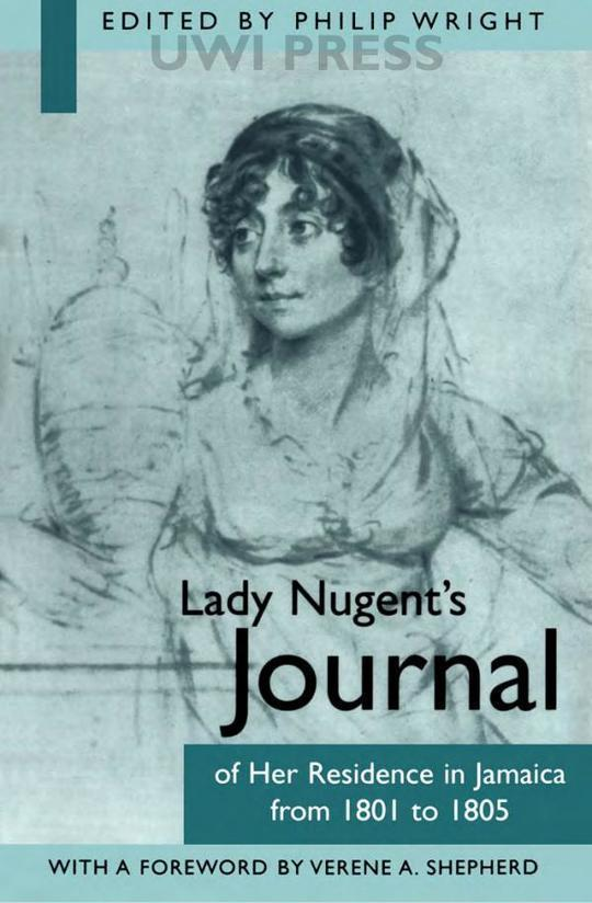 Lady Nugent's Journal of Her Residence in Jamaica from 1801 to 1805