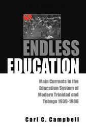 Endless Education: Main Currents in the Education System of Modern Trinidad and Tobago