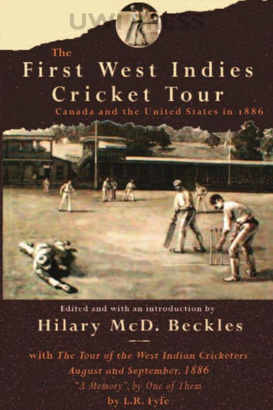 The First West Indies Cricket Tour: Canada and the United States in 1886