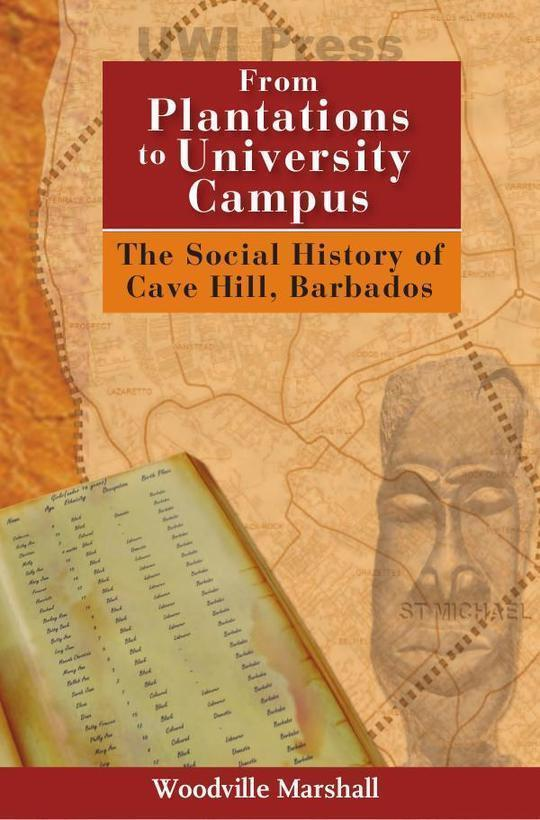 From Plantation to University : The Social History of Cave Hill, Barbados