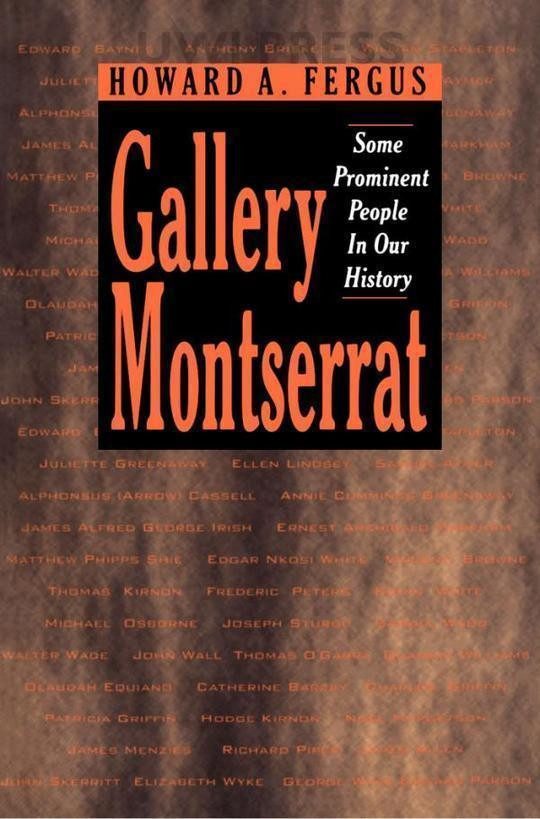 Gallery Montserrat: Some Prominent People in Our History