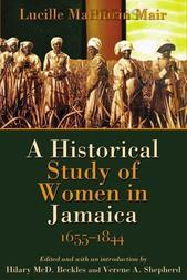 A Historical Study of Women in Jamaica: 1655-1844