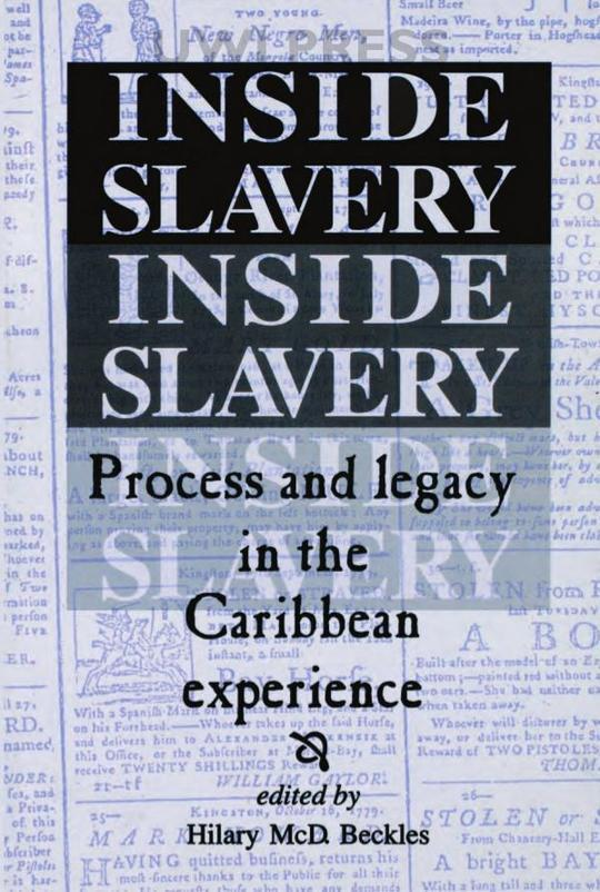 Inside Slavery: Process and Legacy in the Caribbean Experience