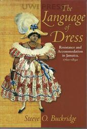 Language of Dress: Resistance and Accommodation in Jamaica 1750-1890