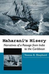 Maharini's Misery: Narratives of a Passage From India to the Caribbean