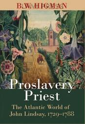 Proslavery Priest: The Atlantic World of John Lindsay, 1729-1788