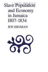 Slave Population and Economy in Jamaica 1807-1834
