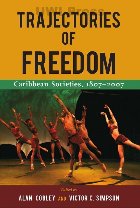 Trajectories of Freedom: Caribbean Societies, 1807-2007
