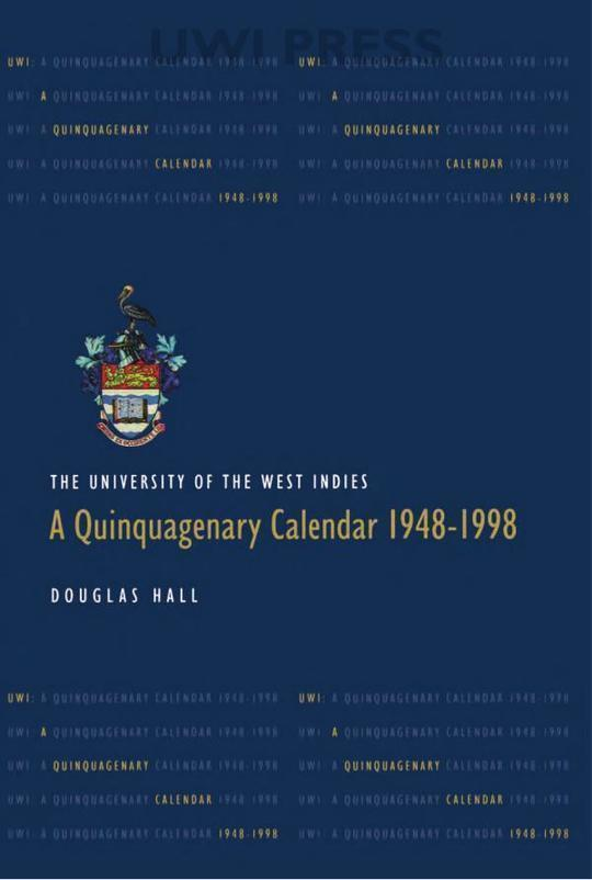 The University of the West Indies: A Quinquagenary Calendar 1948-1998
