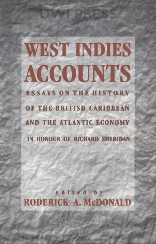 West Indies Accounts: Essays on the History of the British Caribbean and the Atlantic Economy
