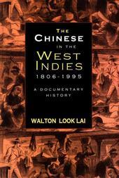 Chinese in the West Indies, 1806-1995: A Documentary History