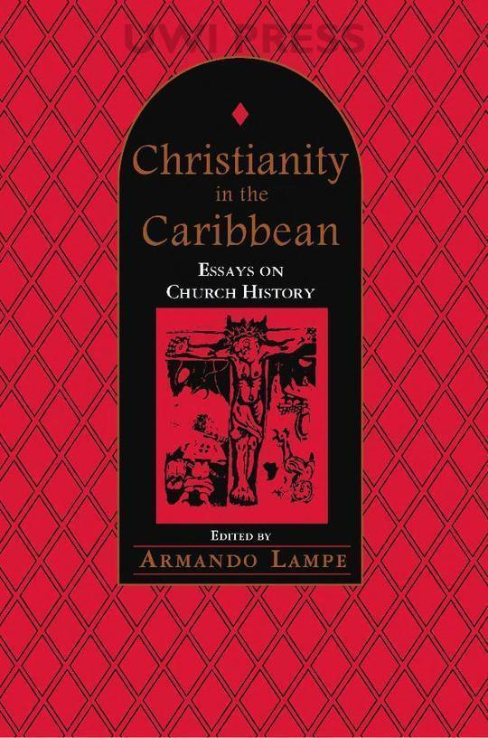 Christianity in the Caribbean: Essays on Church History