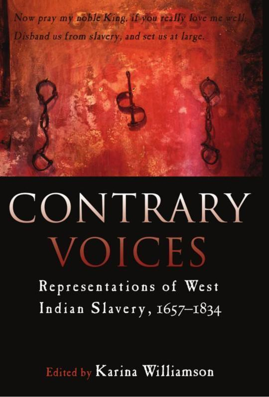 Contrary Voices: Representations of West Indian Slavery, 1657-1834