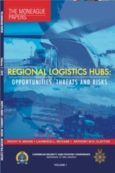 THE MONEAGUE PAPERS REGIONAL LOGISTICS HUBS: OPPORTUNITIES, THREATS AND RISKS