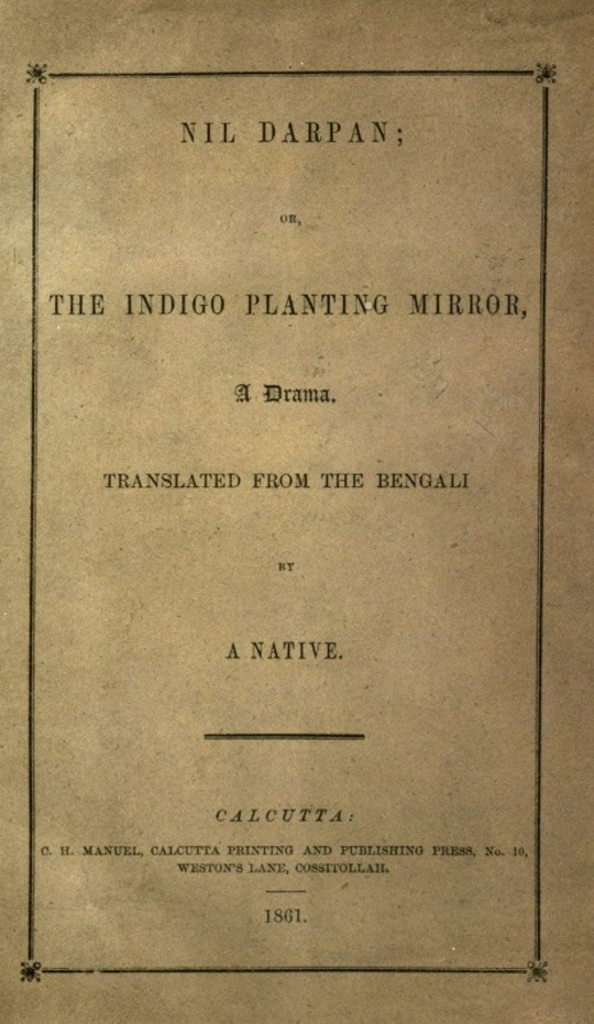Nil Darpan; or, The Indigo Planting Mirror A Drama. Translated from the Bengali by a Native.