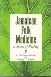 Jamaican Folk Medicine: A Source of Healing