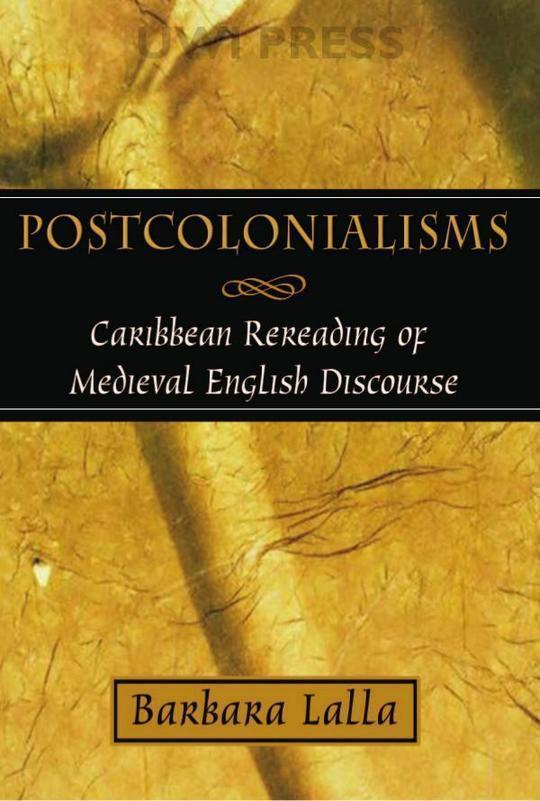Postcolonialisms: Caribbean Rereading of Medieval English Discourse